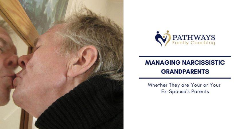 managing narcassistic grandparents